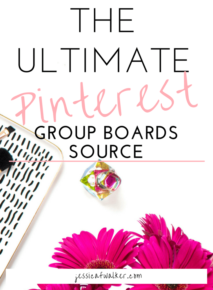 How to find group boards on pinterest, ultimate pinterest group boards source, best pinterest group boards, how many pinterest group boards should I join, how to use pinterest to grow blog traffic, side hustle, jessicafwalker.com | gratitude | empowerment | success