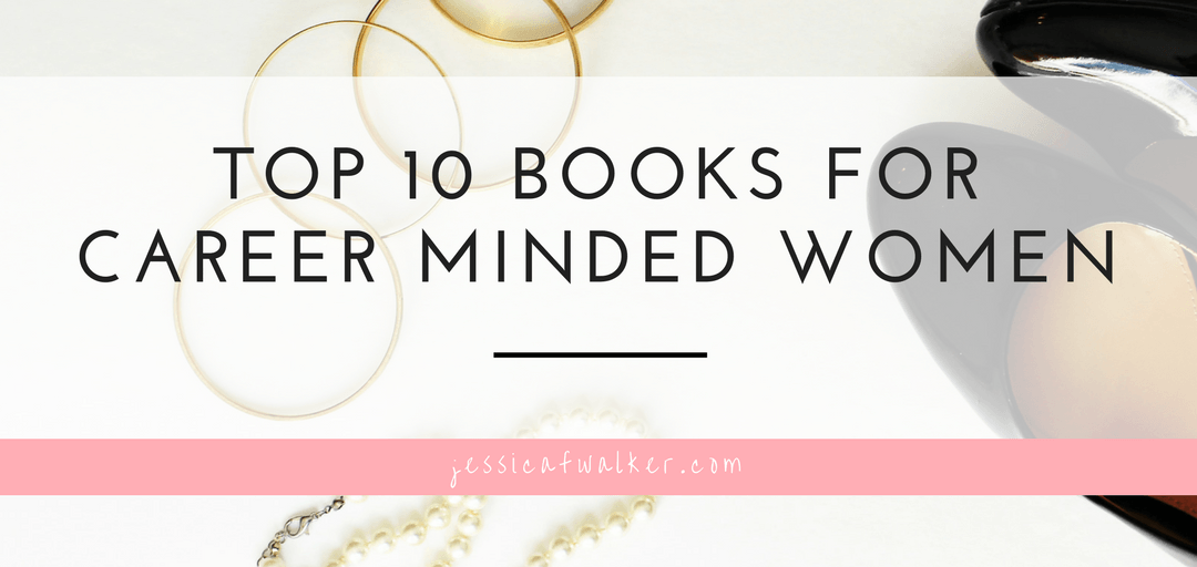 Top Ten Books for the Career Minded Woman