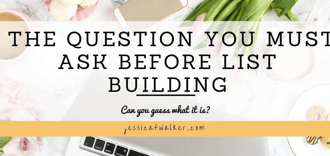 The Most Important Question Before You Start Your Email List