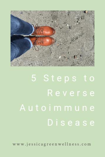 5 Steps to Reverse Autoimmune Disease