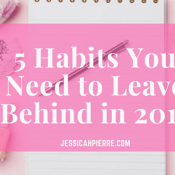 5 Habits You Need to Leave Behind in 2017