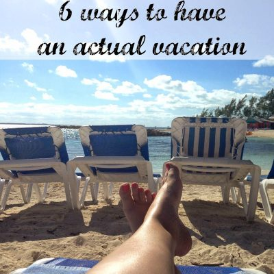 6 Ways to Have an Actual Vacation {giveaway}