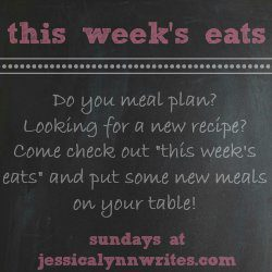 This Week's Eats {april 20}