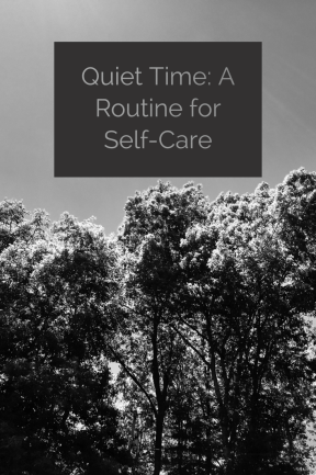 Quiet Time is a flexible self-care routine.