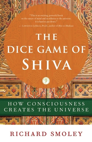 Dice Game of Shiva: How Consciousness Creates the Universe Cover