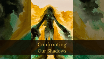 Confronting our Shadows - Shadow Work in 2020