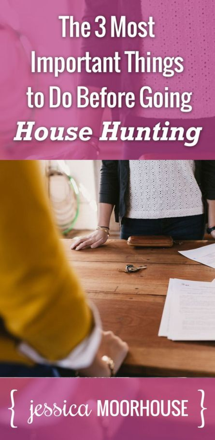 House hunting tips: The 3 most important things to do before going house hunting.