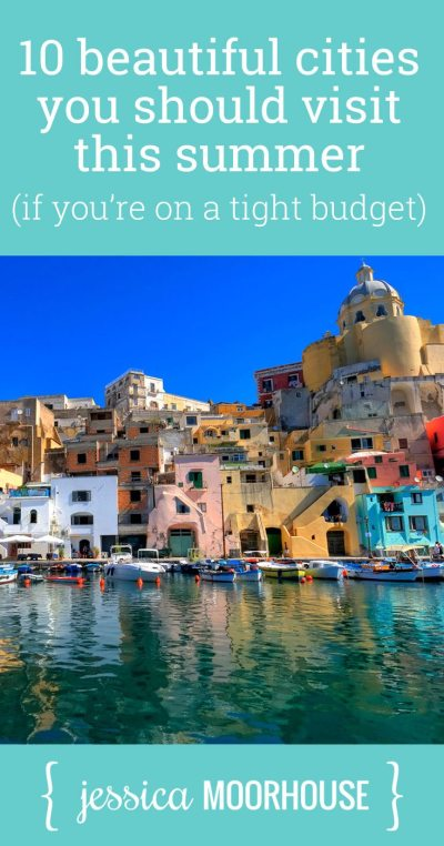 Budget travel - 10 beautiful cities you should visit this summer.