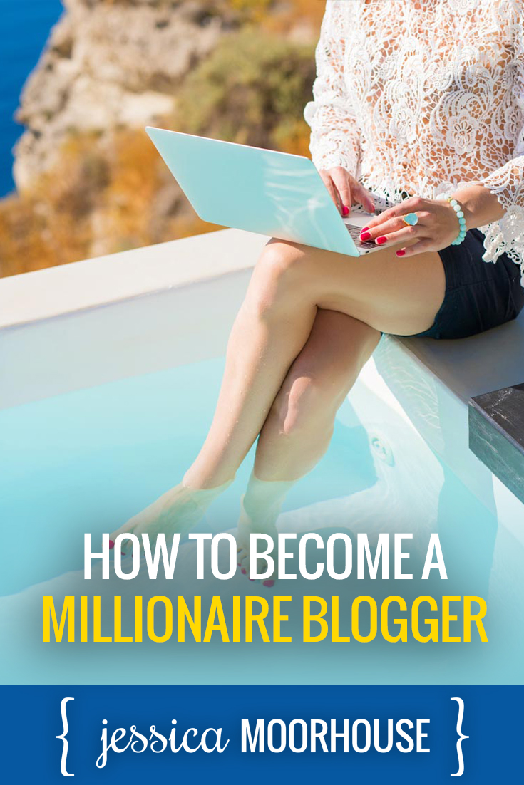 How to Become a Millionaire Blogger