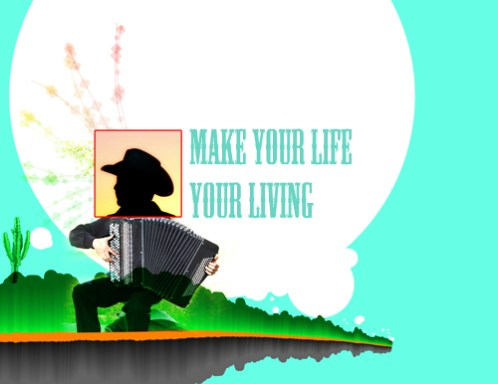 make your life your living