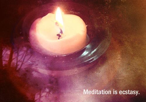 meditation is ecstasy