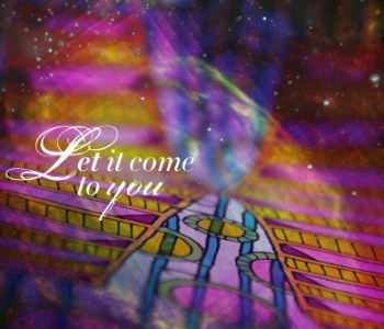 Let it come to you! Art by Kelly Cree & Jessica Mullen