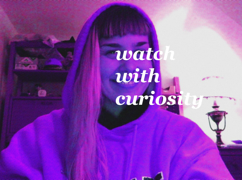 Watch With Curiosity