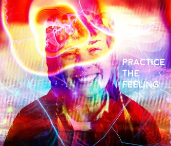 Practice The Feeling