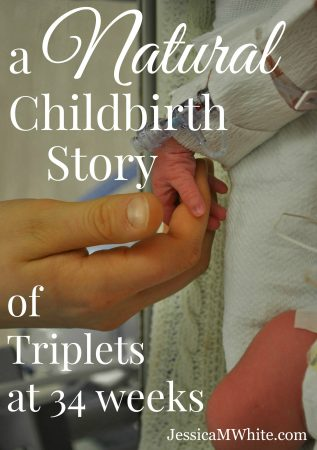 a Natural Childbirth Story of Triplets at 34 Weeks @JessicaMWhite.com