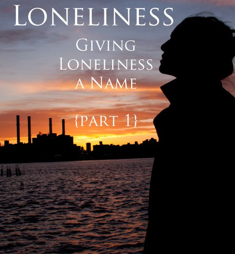 Losing Loneliness Part 1 Giving Loneliness a Name @JessicaMWhite.com