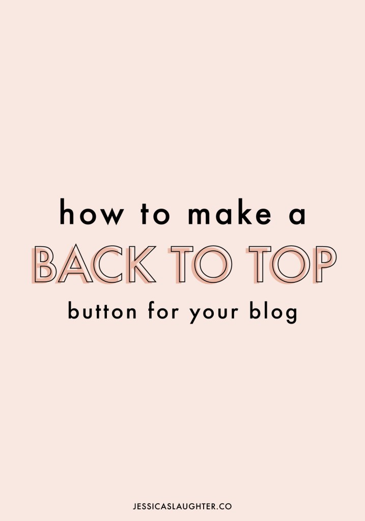 How To Make A Back To Top Button For Your Blog