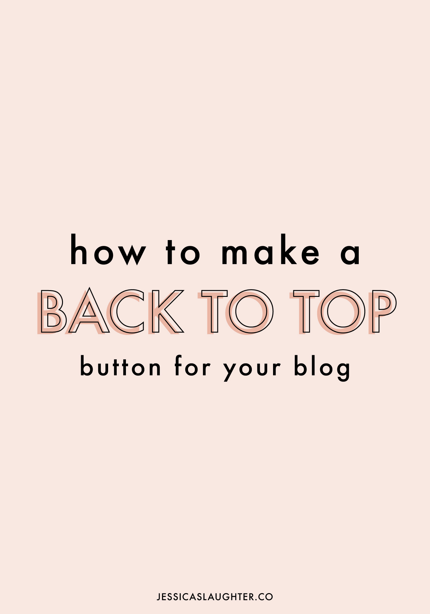 How To Make A Back To Top Button For Your Blog | Jessica Slaughter