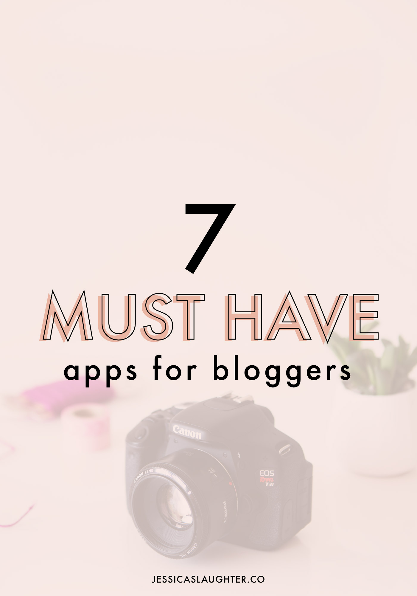 7 Must Have Apps For Bloggers   Jessica Slaughter