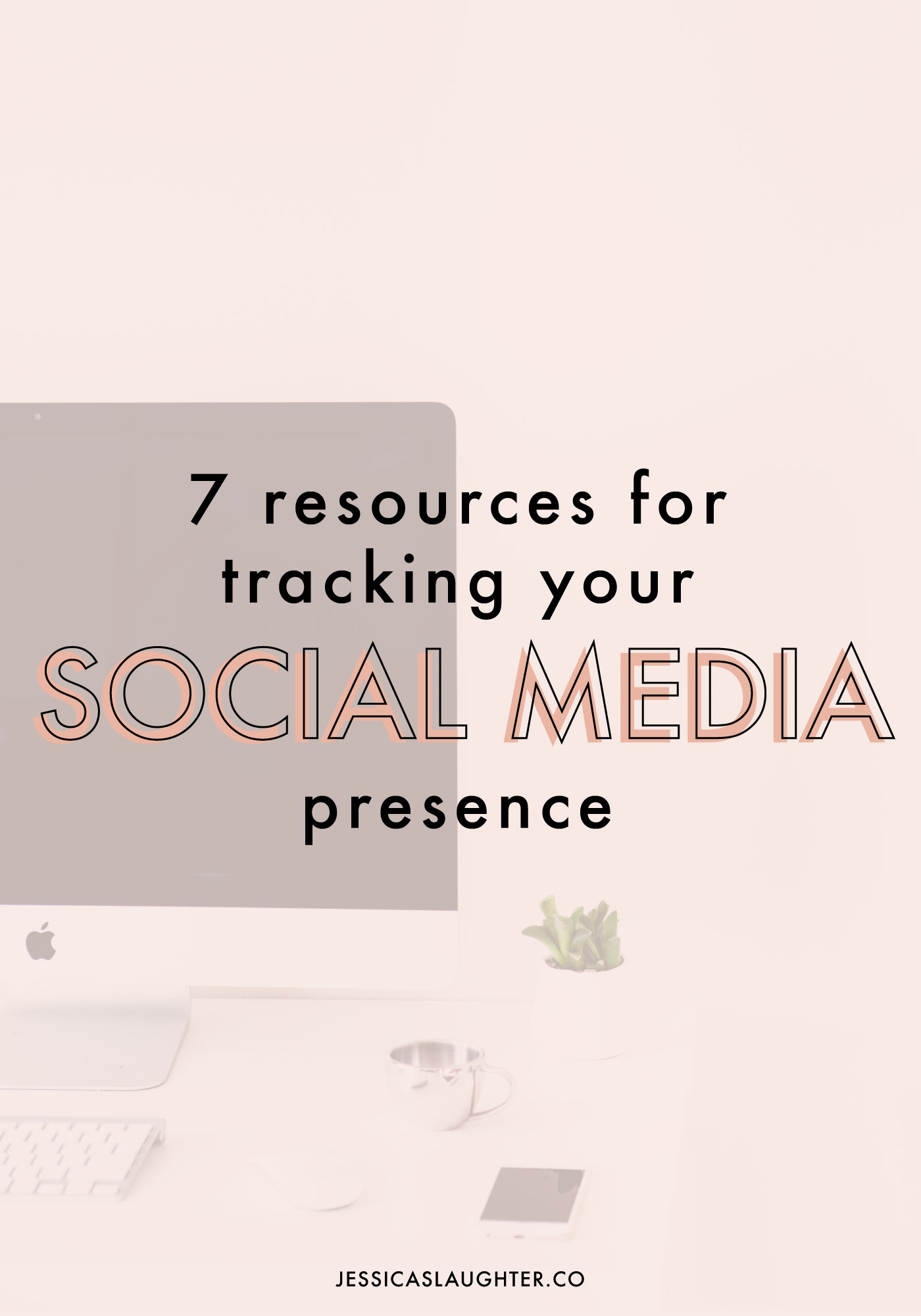 7 Resources For Tracking Your Social Media Presence