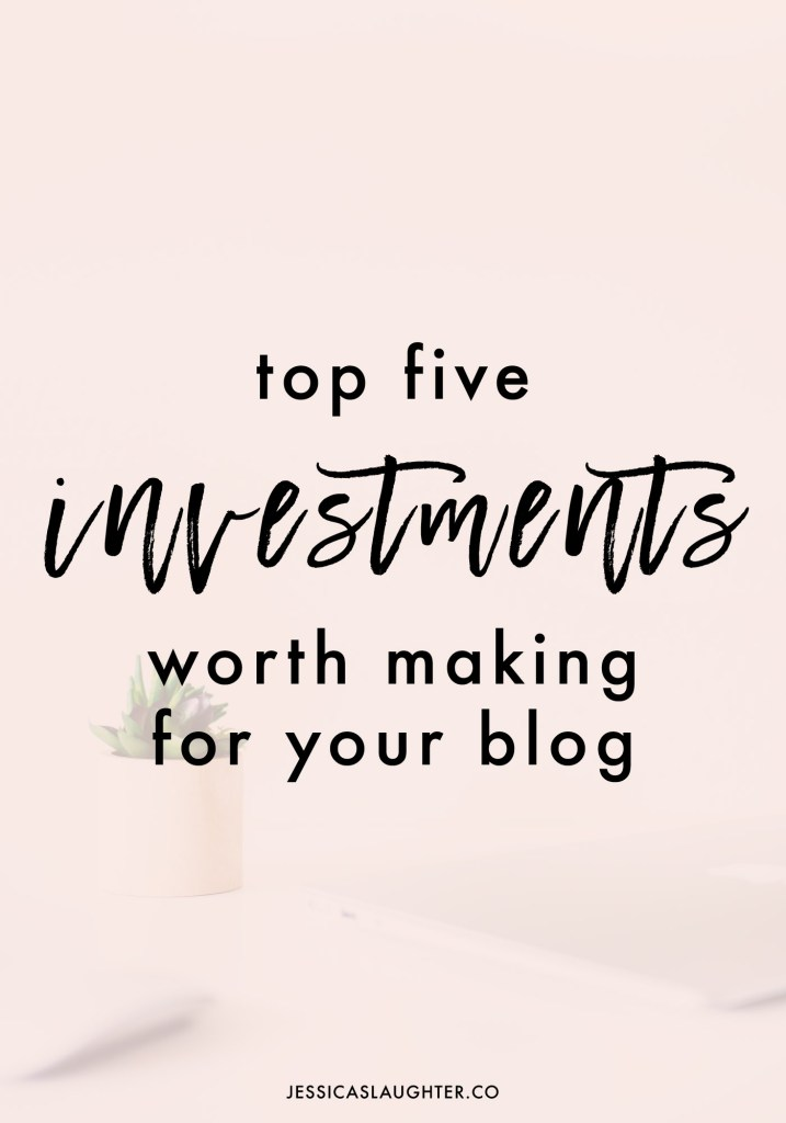 Investments Worth Making For Your Blog | Jessica Slaughter