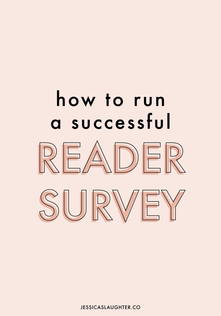 How To Run A Successful Reader Survey | Jessica Slaughter