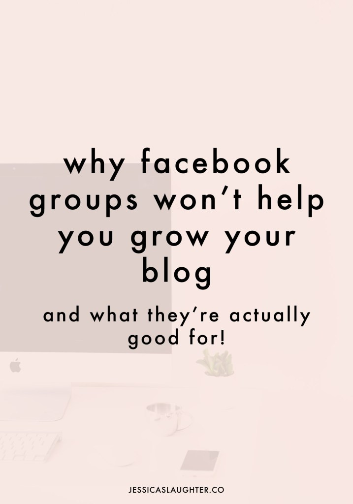 Why Facebook Groups Won't Help You Grow Your Blog (And What They're Actually Good For)