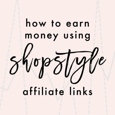 How To Earn Money Using ShopStyle Affiliate Links