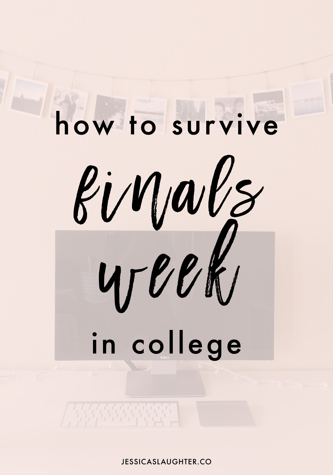 how to survive finals week in college jessica slaughter