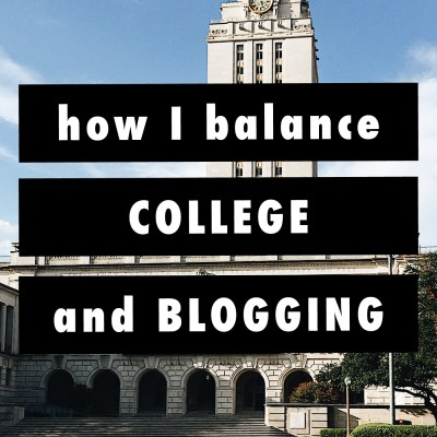 How I (Attempt To) Balance College and Blogging