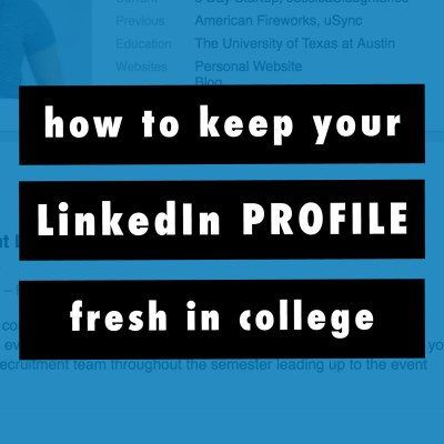 How To Keep Your LinkedIn Profile Fresh In College