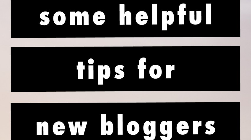 Helpful Tips for New Bloggers