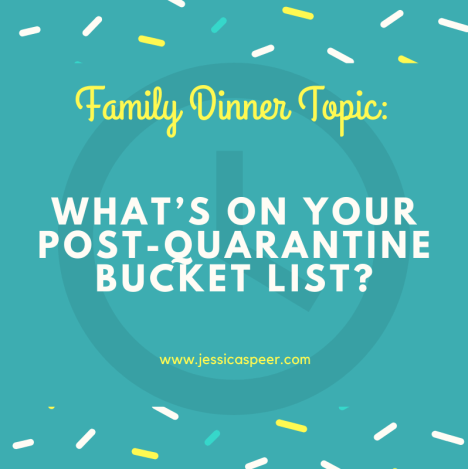 Text that reads: Family Dinner Topic - What's on your post quarantine bucket list?