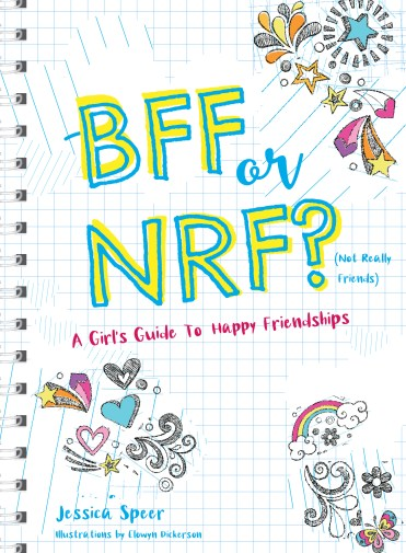 """Book Cover of """"BFF or NRF (Not Really Friends)? A Girls Guide to Happy Friendships"""""""