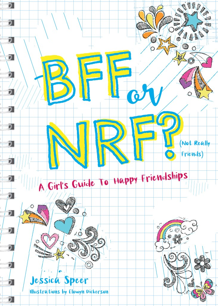 "Book Cover of ""BFF or NRF (Not Really Friends)? A Girls Guide to Happy Friendships"""