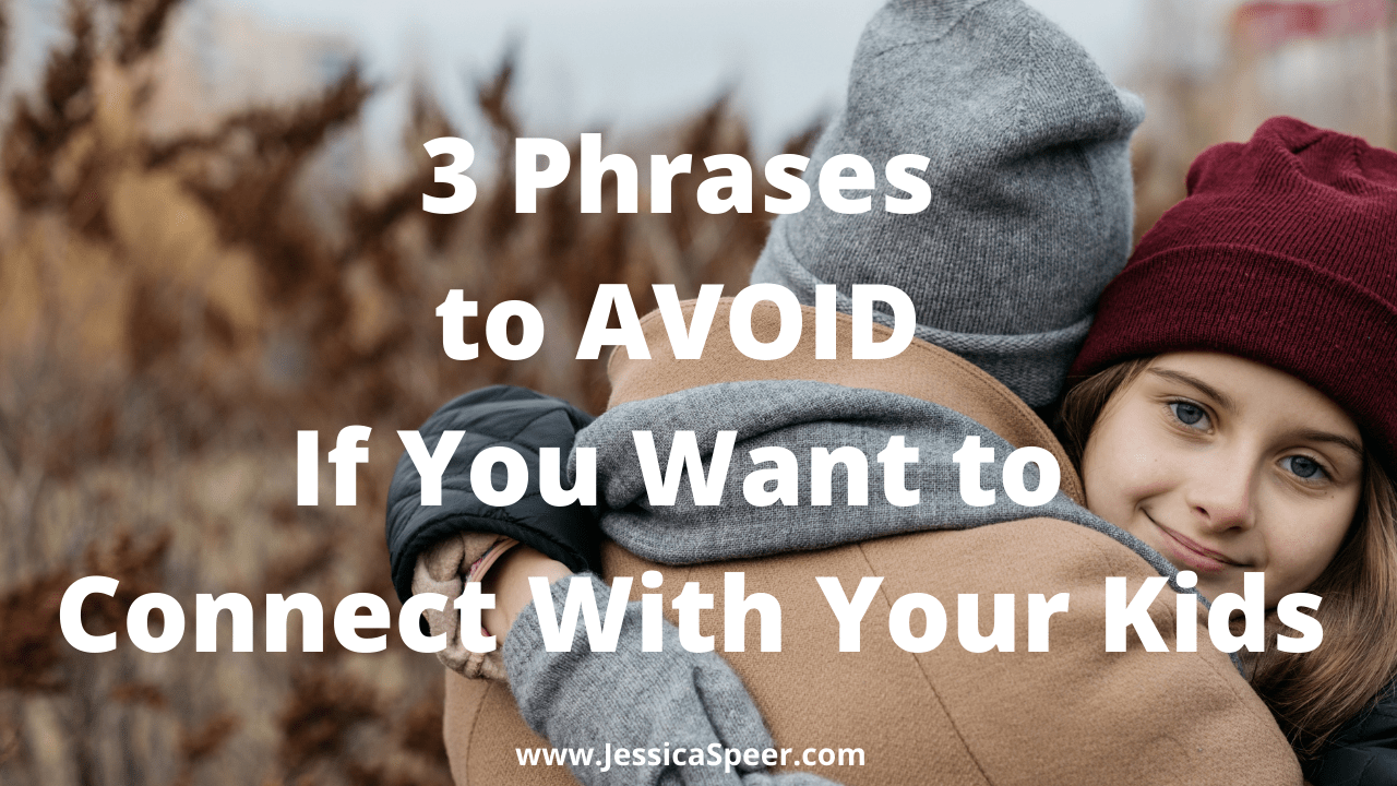 Mother and daughter hugging with text: 3 Phrases to Avoid if You Want to Connect With Your Kids