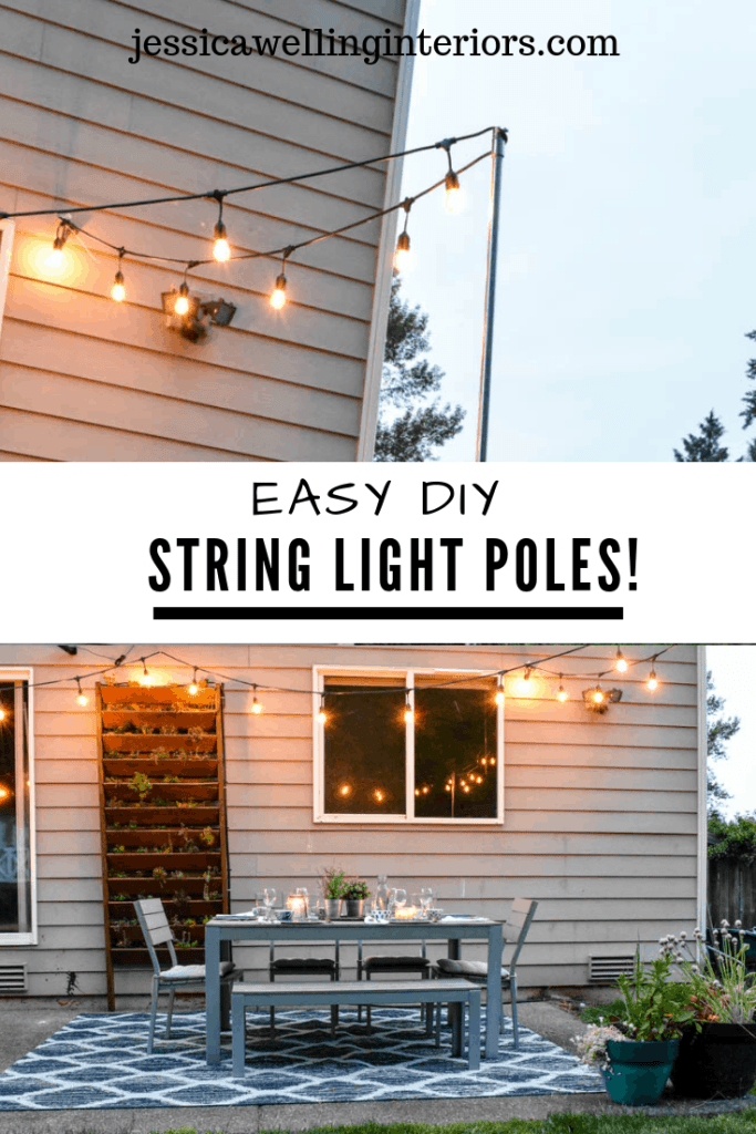 Easy DIY String Light Poles - Jessica Welling Interiors