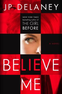 Latest ARC Reviews: Believe Me + The Death of Mrs Westaway