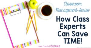 Classroom Management Series. How class experts can save your precious teaching time.