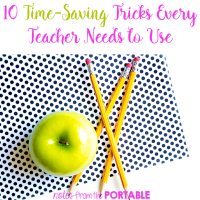 10 Time Saving Tips Every Teacher Needs to Know