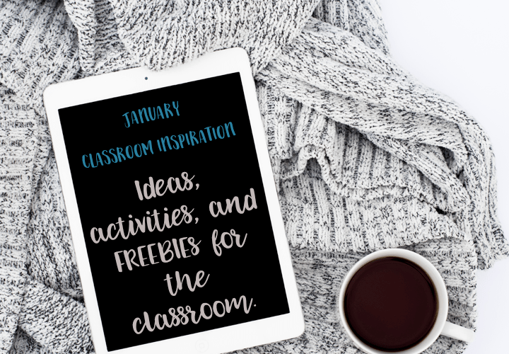 January Classroom Inspiration
