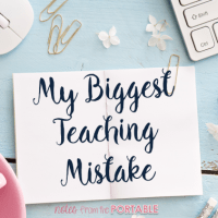 My Biggest Teaching Mistake