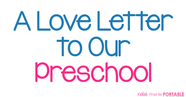 A Love Letter to Our Preschool