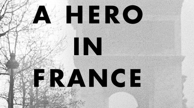 A Hero in France by Alan Furst