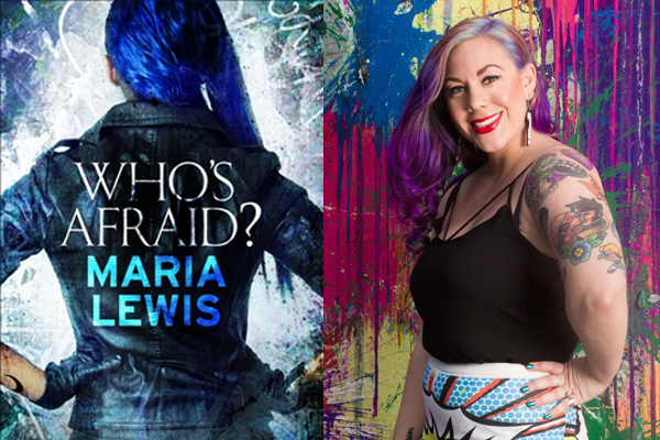 Who's Afraid by Maria Lewis