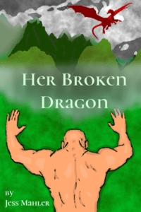 Her Broken Dragon Jess Mahler