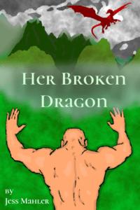 Her Broken Dragon Jess Mahler