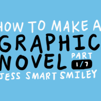 HOW TO MAKE A GRAPHIC NOVEL (1/7)