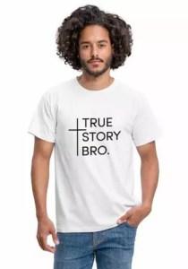 Jesus Shirts für Männer - True Story Bro von JSIGN