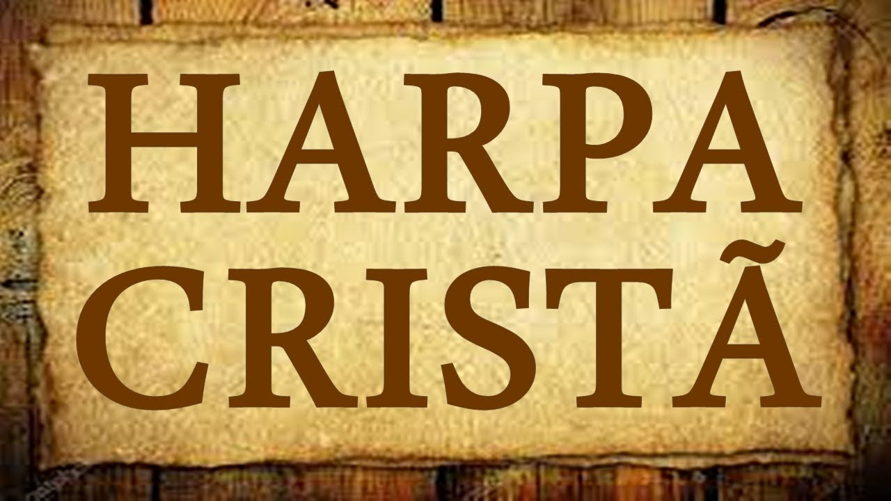 Hinos da harpa mais conhecidos - (Ouvir Top Hinos da HARPA)